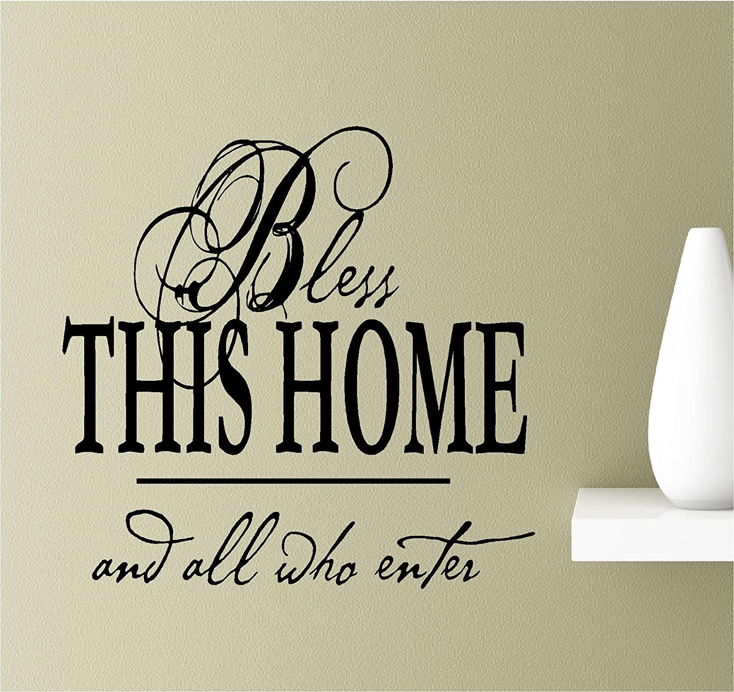 Bless This Home and All who Enter Vinyl Wall Art Inspirational Quotes Decal Sticker