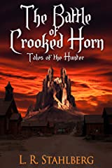 The Battle of Crooked Horn (Tales of the Hunter) Kindle Edition