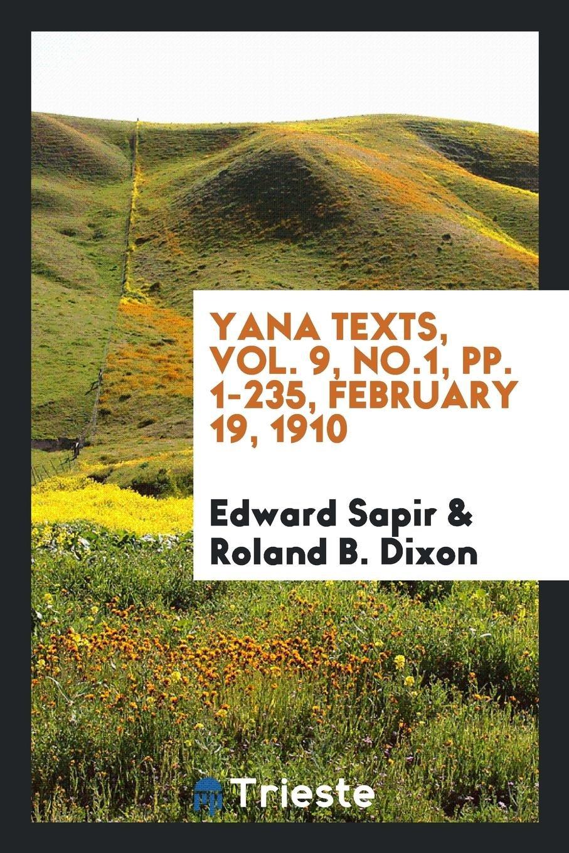 Yana Texts, Vol. 9, No.1, Pp. 1-235, February 19, 1910 PDF