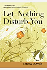 Let Nothing Disturb You (30 Days with a Great Spiritual Teacher) Kindle Edition