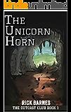 The Unicorn Horn: The Outcast Club Book One