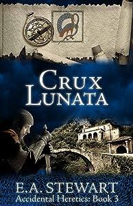 Crux Lunata (Accidental Heretics Book 3)