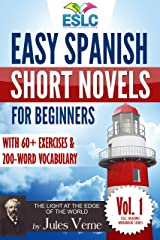 """Easy Spanish Short Novels for Beginners With 60+ Exercises & 200-Word Vocabulary (Learn Spanish): Jules Verne's """"The Light at the Edge of the World"""" (ESLC ... Workbook Series nº 1) (Spanish Edition) Kindle Edition"""