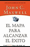 El mapa para alcanzar el éxito (Spanish Edition)