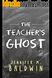 The Teacher's Ghost: A Paranormal Romance