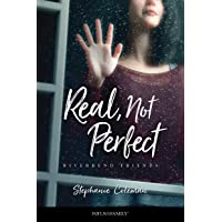 Real, Not Perfect (Riverbend Friends)