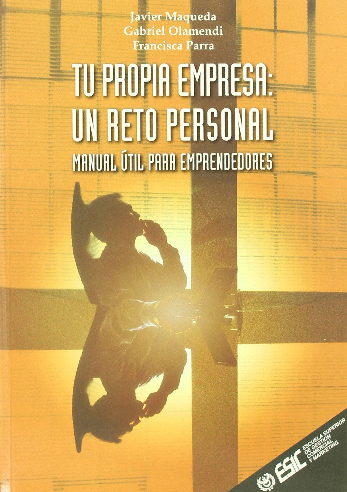 Tu propia empresa : un reto personal (Spanish) Paperback – 2003