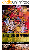 A Lecture on Autism