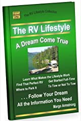The RV Lifestyle: A Dream Come True: The Adventure of a Lifetime Kindle Edition