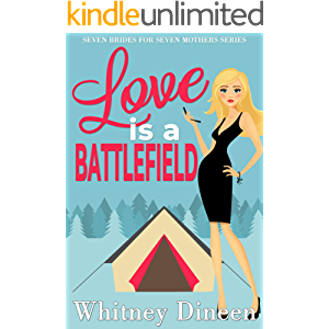 Love is a Battlefield (Seven Brides for Seven Mothers Book 1)