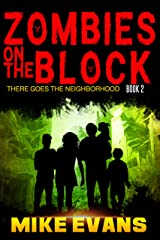 Zombies on The Block: There Goes The Neighborhood Kindle Edition