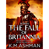 Roman – The Fall of Britannia (The Roman Chronicles Book 1)