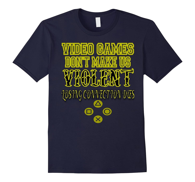 Video Games Dont Make Us T-Shirt-Vaci