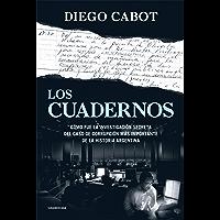 Los cuadernos: Cómo fue la investigación secreta del caso de corrupción más importante de la historia argentina