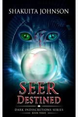 Dark Indiscretions: Seer Destined (Dark Indiscretions Series Book 3) Kindle Edition