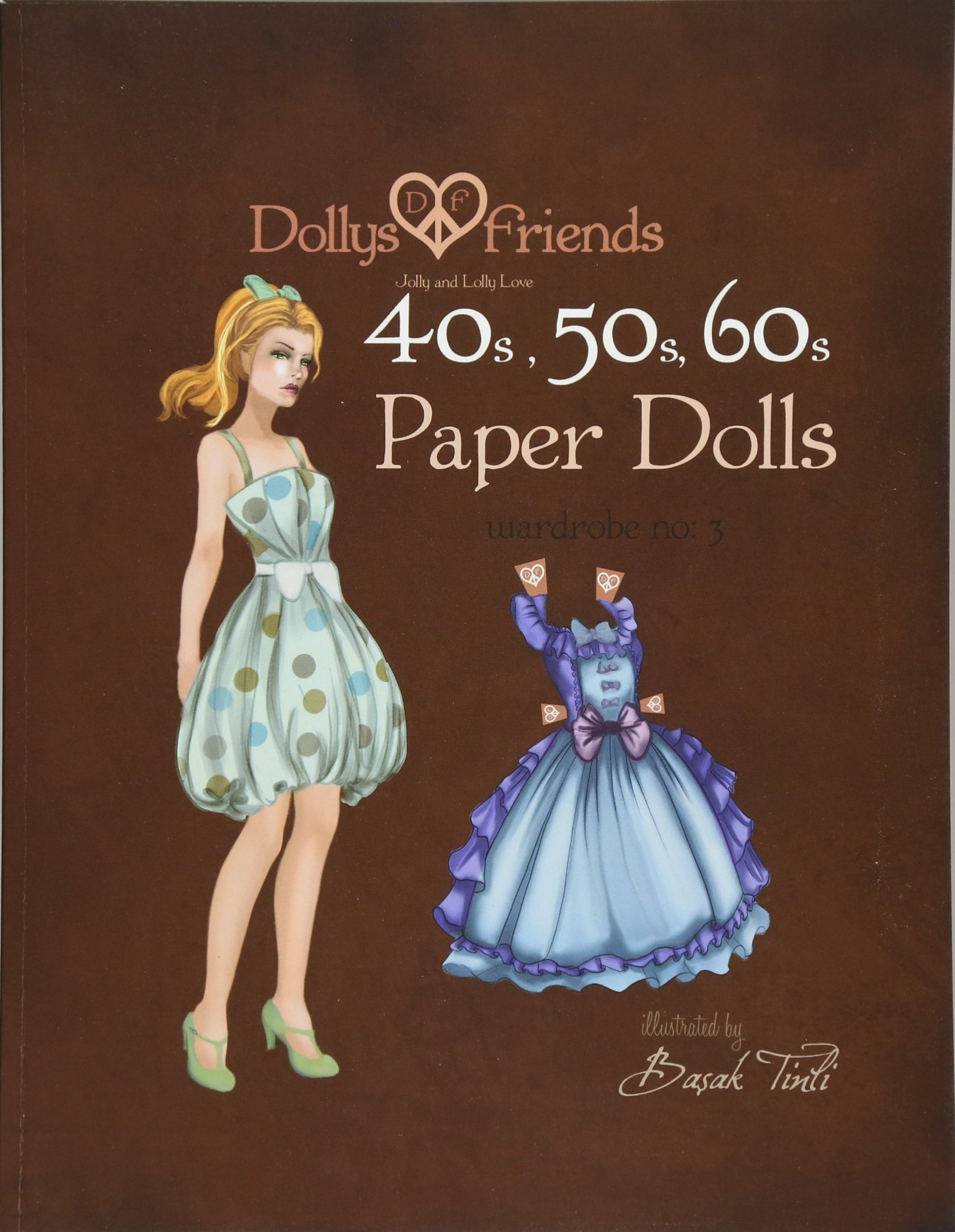 Dollys and Friends 1940s, 1950s, 1960s Paper Dolls: Wardrobe 3 Jolly and Lolly Love vintage dresses (Volume 3) ebook