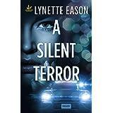 A Silent Terror: A Thrilling Romantic Suspense