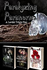 Paralyzing Paranormal: A Lavish Triple Play Kindle Edition
