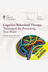Cognitive Behavioral Therapy: Techniques for Retraining Your Brain Audible Audiobook