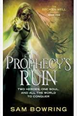Prophecy's Ruin (Broken Well Trilogy) Kindle Edition