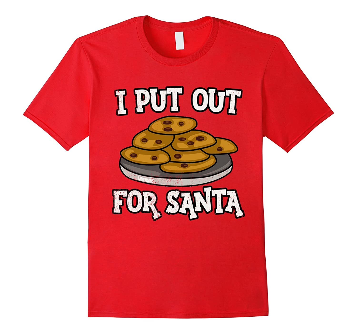 Funny I Put Out For Santa Christmas Cookies T Shirt-FL