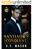 Santiago's Conquest : An Enemies-to-Lovers Romance