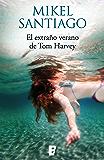 El extraño verano de Tom Harvey (Spanish Edition)