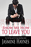 Show Me How to Leave You: After Hours Naughty Bite, Book 9 (Naughty After Hours)