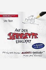 Auf der Serviette erklärt: Mit ein paar Strichen schnell überzeugen statt lange präsentieren (German Edition) Kindle Edition