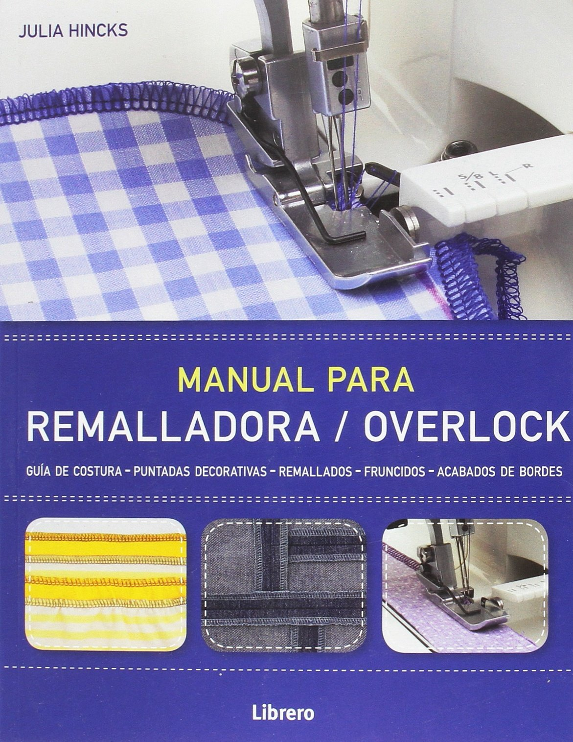 Manual para remalladora/overlock: Amazon.es: Julia Hincks: Libros