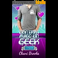 Contrat avec un Geek - L'INTÉGRALE: Entre passion de la new romance et humour de la chick-lit , découvrez la romance geek ! La comédie romantique 3.0