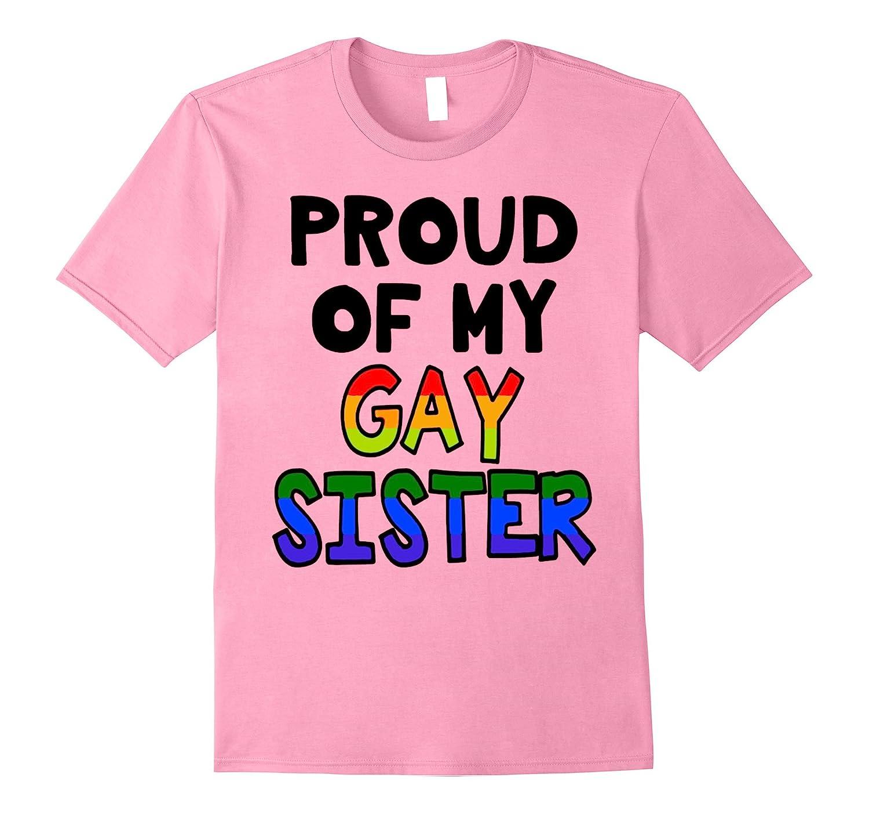proud of my cute gay sister rainbow gay pride flag t shirt-CD