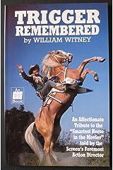 Trigger Remembered Paperback