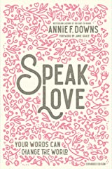 Speak Love: Your Words Can Change the World Kindle Edition