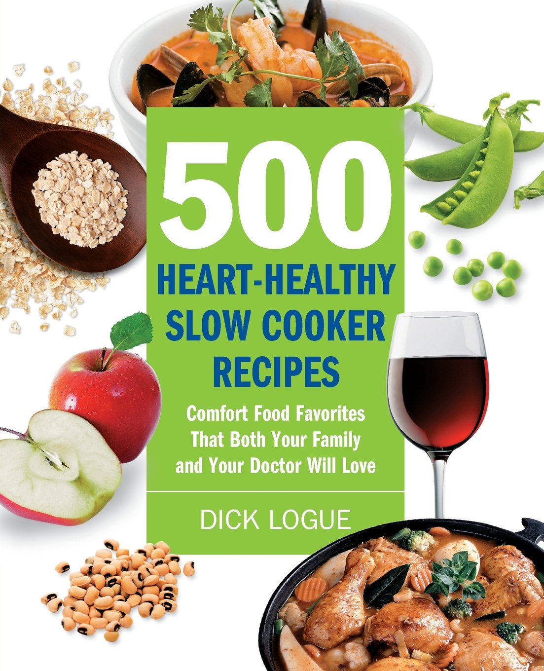 500 heart healthy slow cooker recipes comfort food favorites that 500 heart healthy slow cooker recipes comfort food favorites that both your family and doctor will love dick logue 0080665006739 amazon books forumfinder Image collections