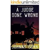 A Judge Gone Wrong: A Slim Calhoun, Bull Morrison Western
