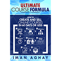 Ultimate Course Formula: How to Create and Sell Online Courses in 60 Days or Less (English Edition)