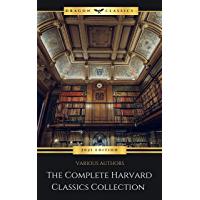The Complete Harvard Classics - ALL 71 Volumes:: The Five Foot Shelf & The Shelf of Fiction: The Famous Anthology of the…