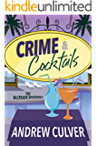 Crime and Cocktails: A Tiki Mystery (The McCreadie Mysteries Book 4)
