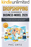 Dropshipping E-commerce Business Model 2020: How to Leverage and Exponentially Grow Your Online Store Using the Latest Social Media Marketing Strategies on Facebook, Instagram, YouTube, and Twitter