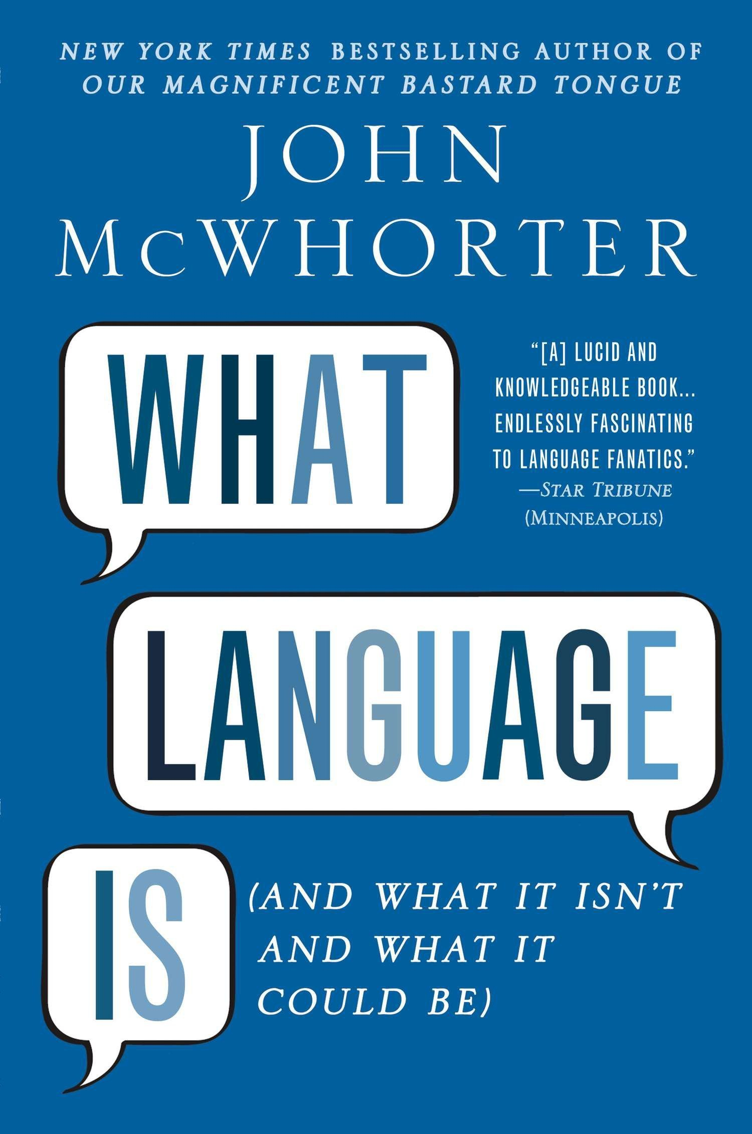 What Language Is: And What It Isn't and What It Could Be by Gotham Books