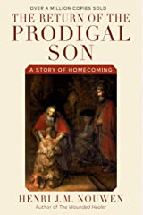 The Return of the Prodigal Son: A Story of Homecoming Kindle Edition