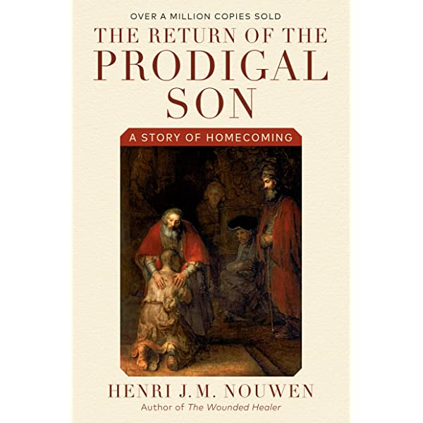 Download The Return Of The Prodigal Son A Story Of Homecoming By Henri Jm Nouwen