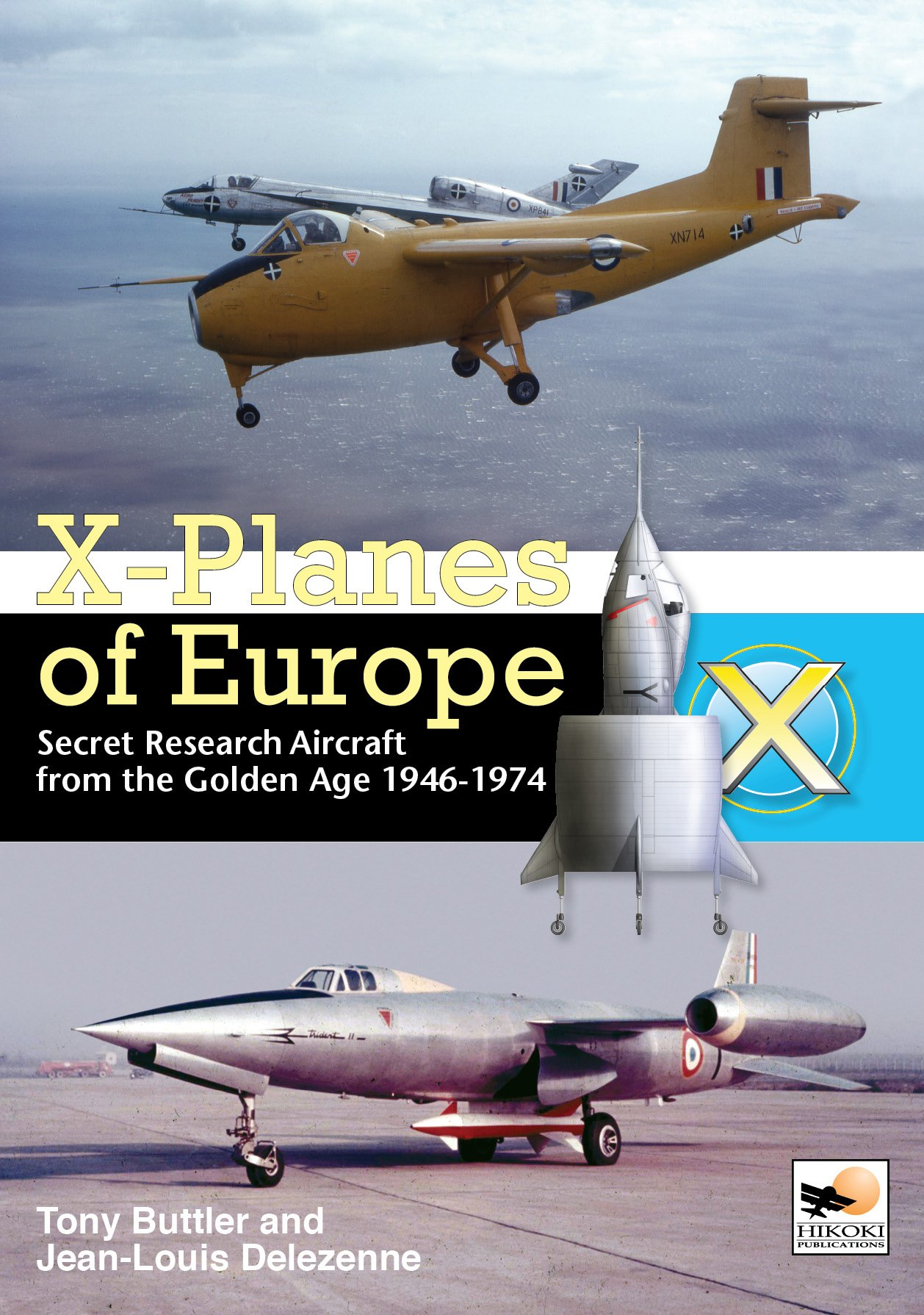 X-Planes of Europe:Secret Research Aircraft from the Golden Age 1947-1974 PDF