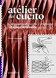 Atélier del cucito. L'originalità di pieghe e drappeggi nel design della moda. Ediz. italiana e spagnola