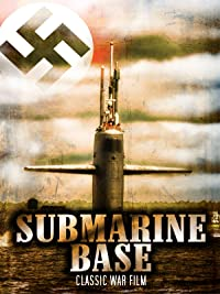 Submarine Base: Classic War Film