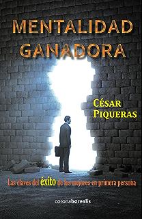 Mentalidad ganadora: Las claves del éxito de los mejores en primera persona (Spanish Edition
