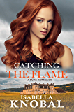 Catching the Flame: A New Adult Romance