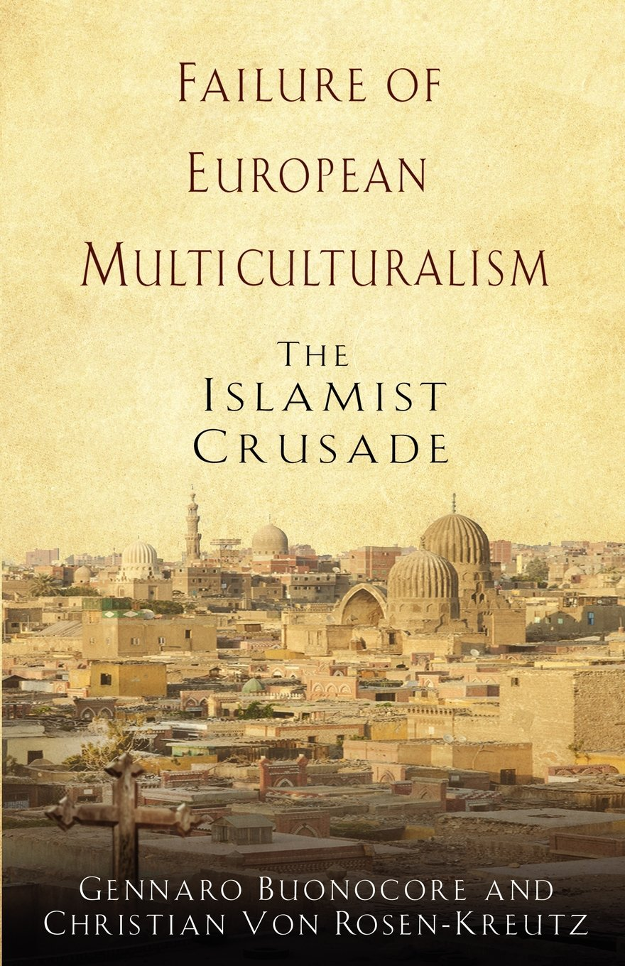 Read Online Failure of European Multiculturalism: The Islamist Crusade pdf
