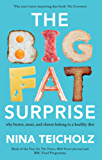 The Big Fat Surprise: why butter, meat, and cheese belong in a healthy diet